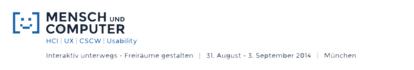 Mensch und Computer, HCI, UX, CSCW, Usability, Interaktiv unterwegs - Freiräume gestalten, 31. August - 3. September 2014, München