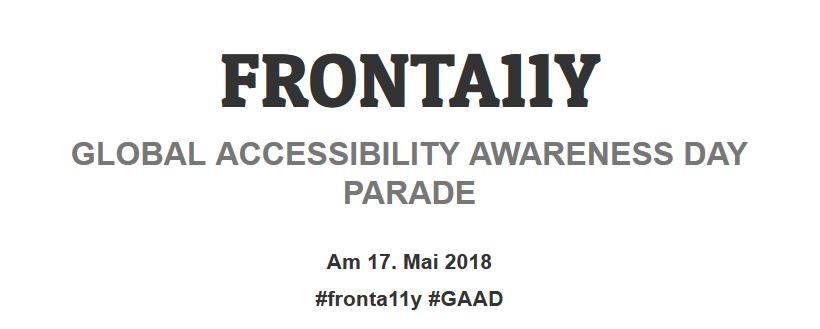 Fronta11y: Global Accessibility Awareness Day Parade, 17. Mai 2017, Hashtags: #fronta11y #GAAD